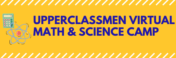 Upperclassmen virtual math & science camp coming soon!