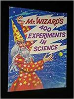Mr.Wizard's 400 experiments in science.