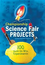 Championship science fair projects : 100 sure-to-win experiments